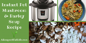 Instant Pot Mushroom and Barley Soup Recipe