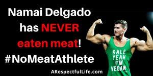 Namai Delgado has NEVER eaten meat! #nomeatathlete