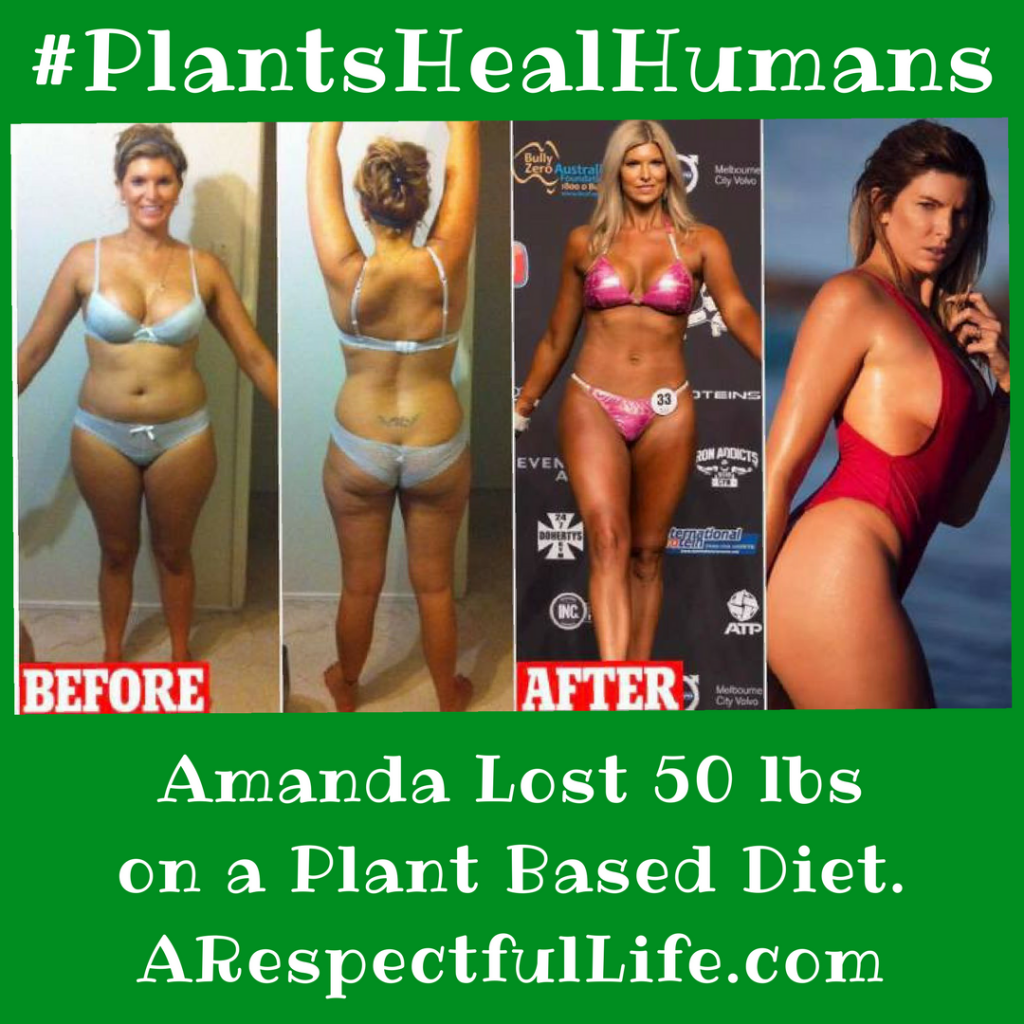 Amanda Lost 50 lbs on a Plant Based Diet. ARespectfulLife.com