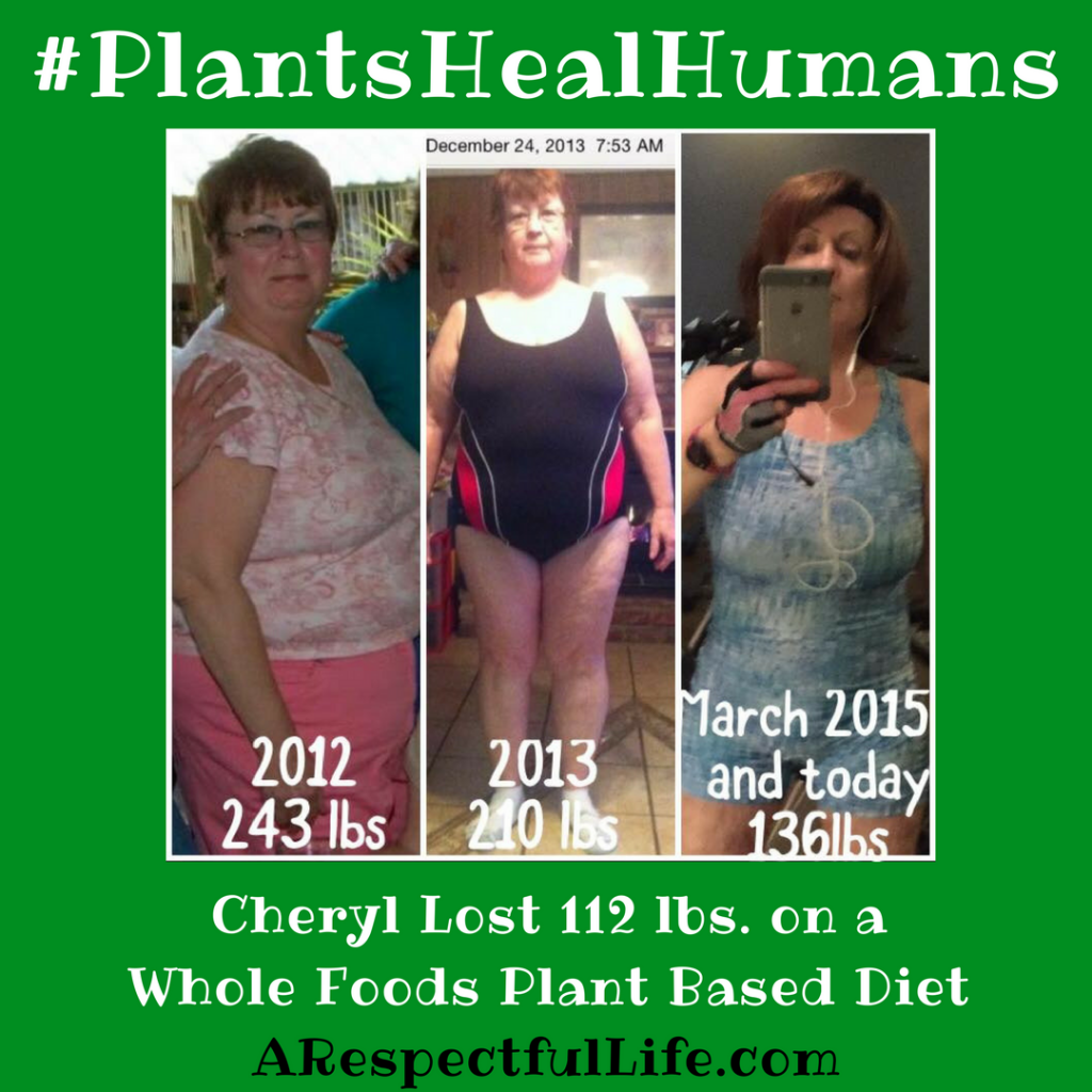 Cheryl Lost 112 lbs. on a Plant Based Diet