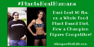 Dani Lost 80 lbs. on a Whole Food Plant Based Diet. Now a Champion Figure Competitor!