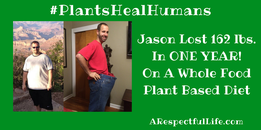 Jason Lost 162 lbs. In ONE YEAR! On A Whole Food Plant Based Diet