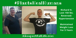 Richard Lost 150 lbs Reversed Hypertension