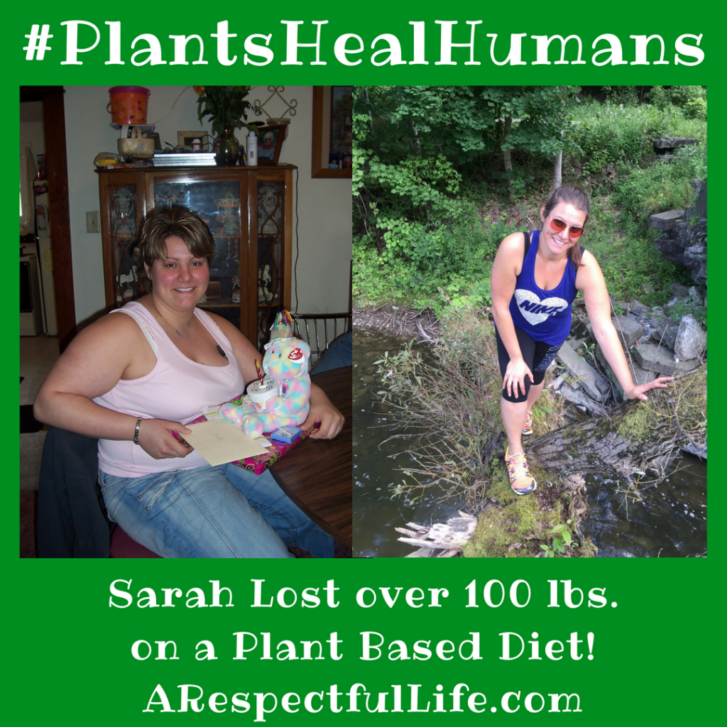 Sarah Lost over 100 lbs. on a Plant Based Diet! #PlantsHealHumans