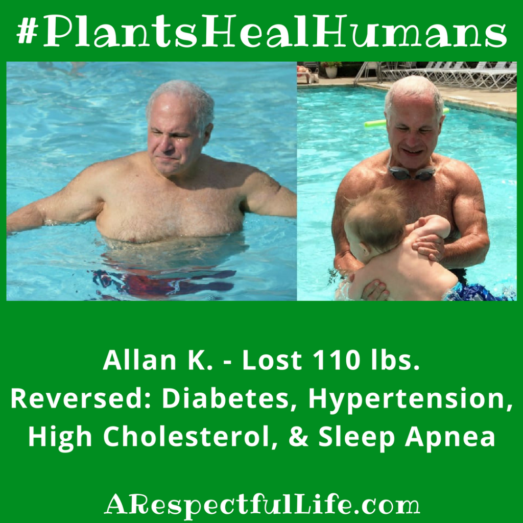 Plants Heal Humans Allan Lost 110 lbs.