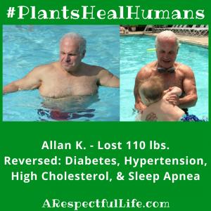 Plants Heal Humans Allan Lost 110 lbs.