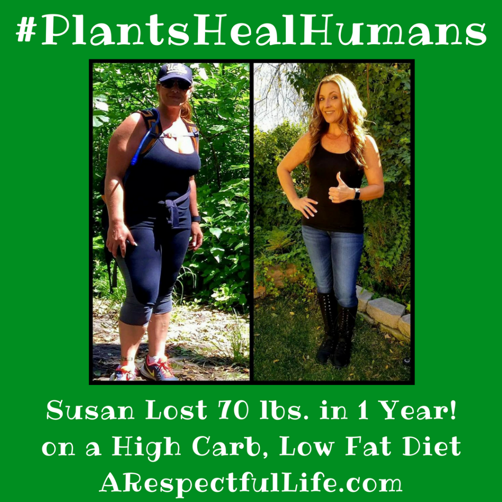 Susan Lost 70 lbs. on a High Carb, Low Fat Diet ARespectfulLife.com