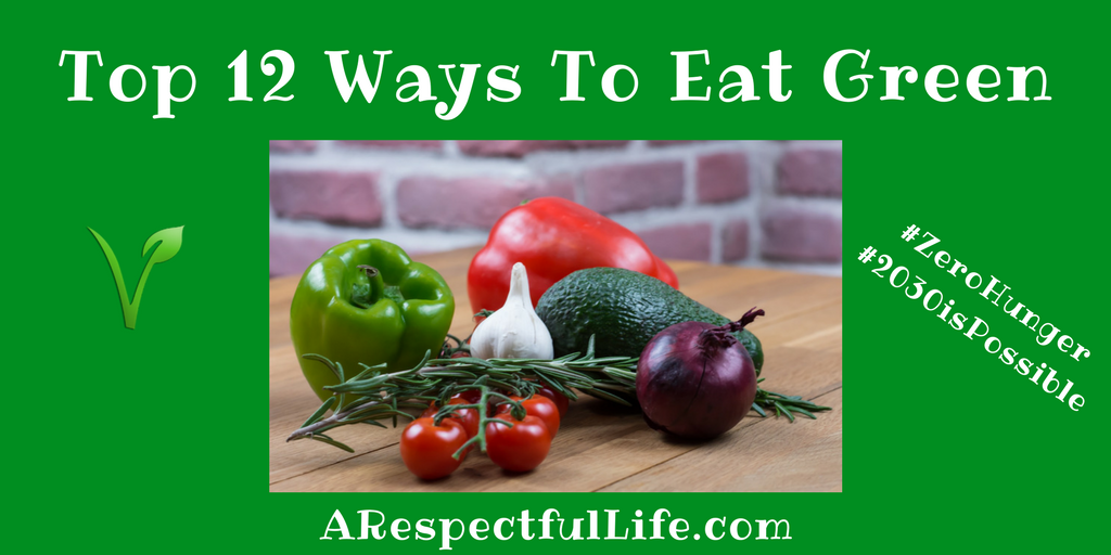 Top 12 Ways To Eat Green