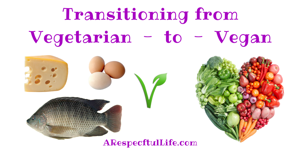 Transitioning from Vegetarian to Vegan