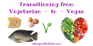 Transitioning from Vegetarian to Vegan