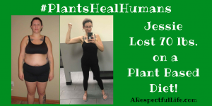 Jessie Lost 70 lbs. on a Whole Food Plant Based Diet
