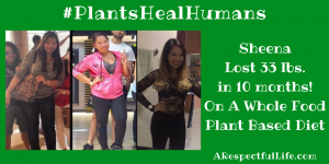 Sheena Lost 15kg in 10 months on a vegan Diet