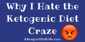 Why I Hate the Ketogenic Diet Craze