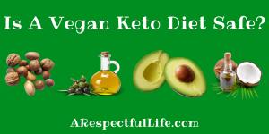 Is A Vegan Keto Diet Safe