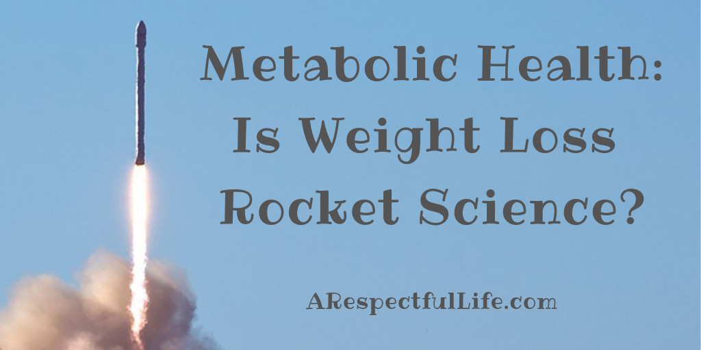 metabolic healthis weight loss rocket science