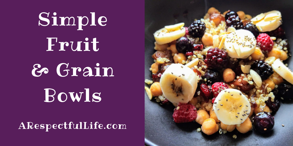 Simple Fruit and Grain Bowls
