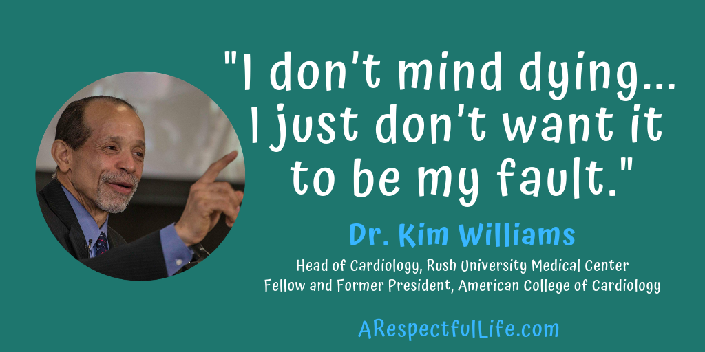 dr. kim williams m.d. i don't mind dying, i just don't want it to be my fault