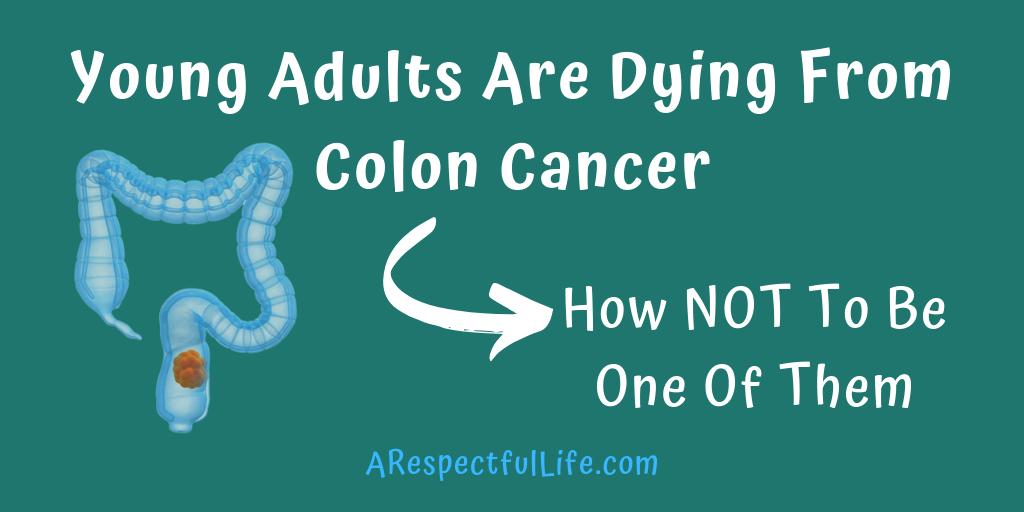 Young adults are dying from colorectal cancer how not to die